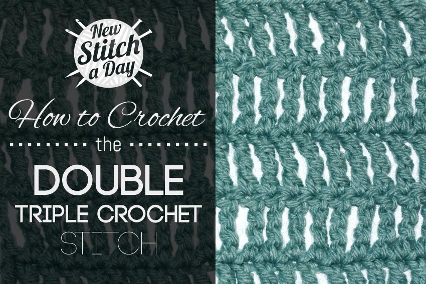 How to Crochet the Double Triple Crochet Stitch