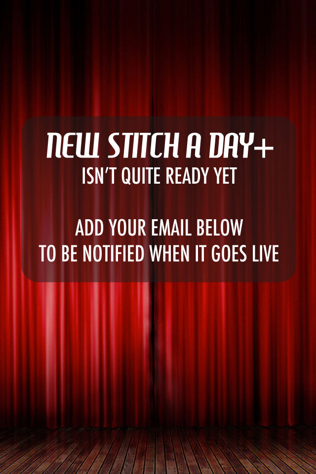 New Stitch A Day Plus isn't quite ready yet