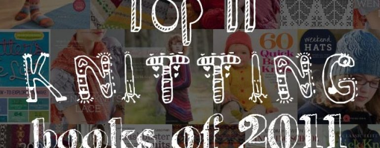 Top 11 Knitting Books of 2011