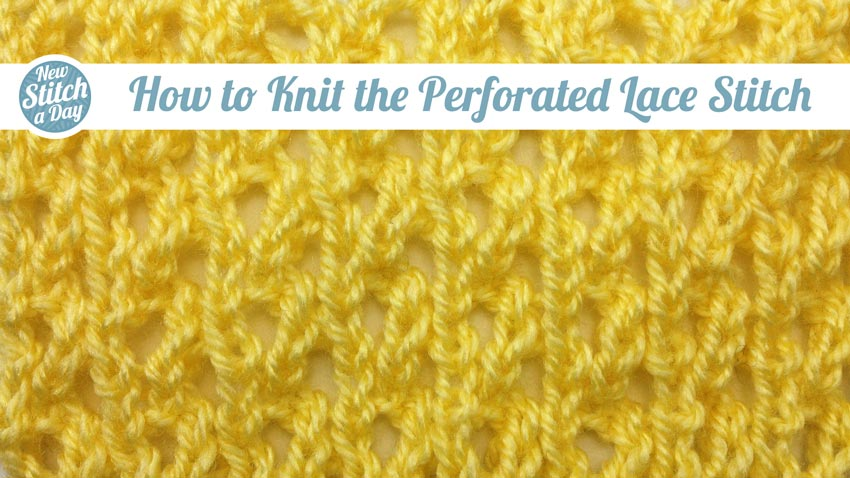 How to Knit the Perforated Lace Stitch