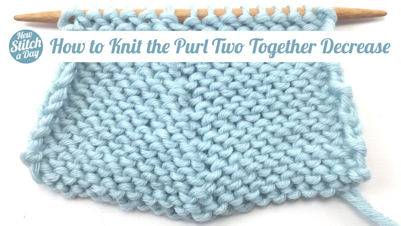 Knitting Stitches Ssp : How to Knit the Purl Two Together Decrease (p2tog) NEW STITCH A DAY