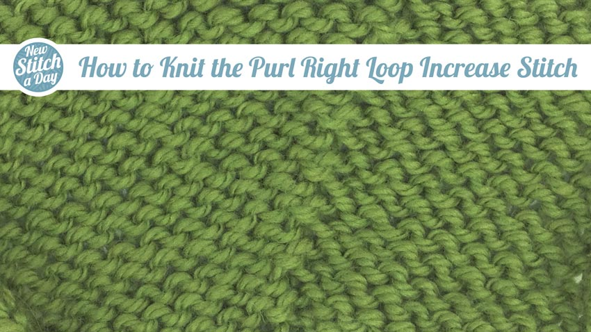 How to Knit the Purl Right Loop Increase Stitch