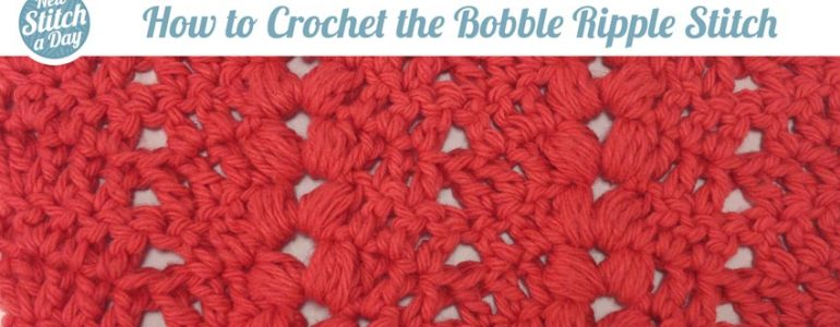 How to Crochet the Bobble Ripple Stitch