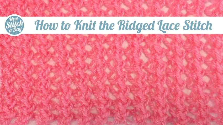 How to Knit the Ridged Lace Stitch