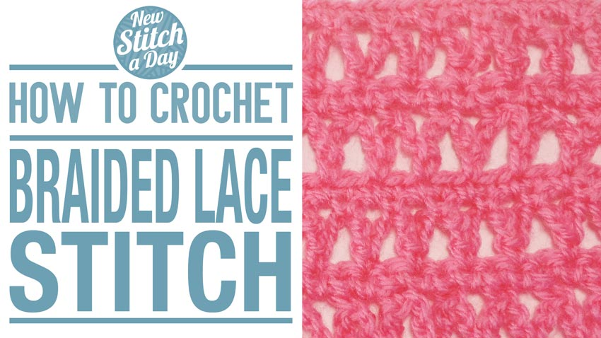 How to Crochet the Braided Lace Stitch
