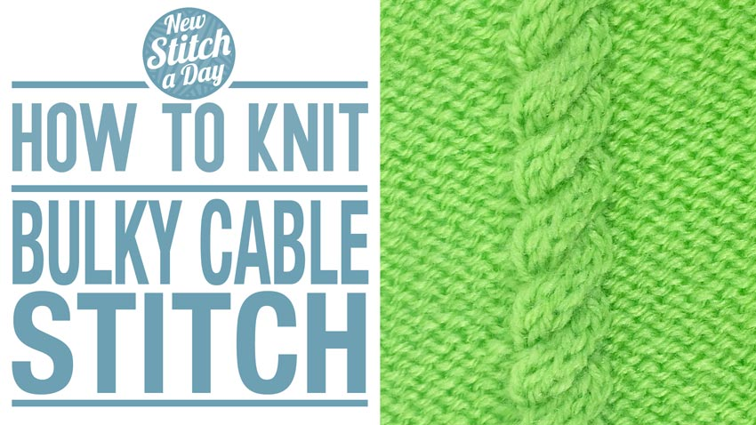 How to knit the Bulky Cable Stitch