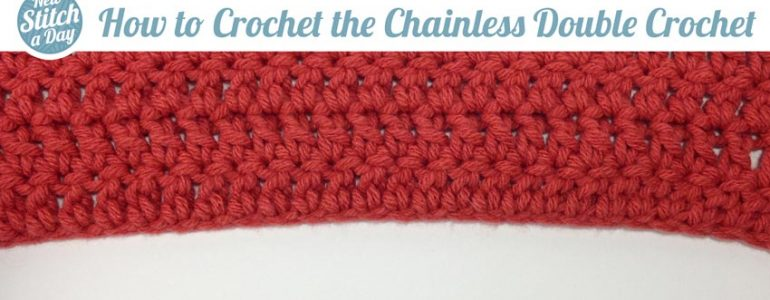 How to Crochet the Chainless Double Crochet