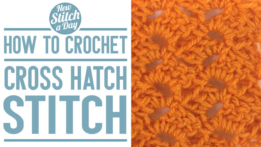 How to Crochet the Cross Hatch Stitch