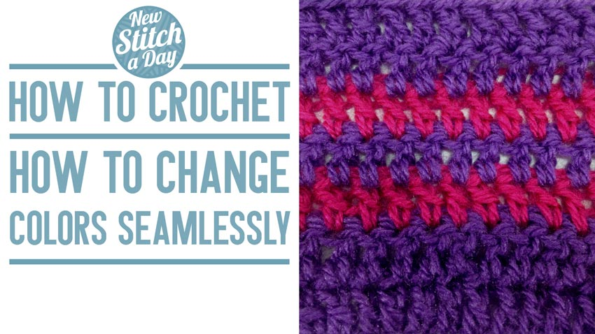 How to Crochet: How to Change Colors Seamlessly NEW STITCH A DAY