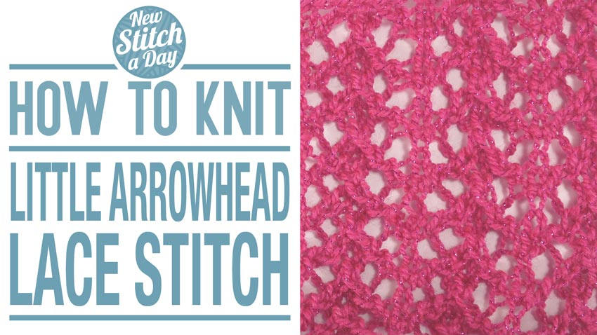 How to Knit the Little Arrowhead Lace Stitch