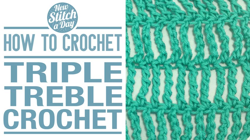 How to Crochet the Triple Treble Crochet