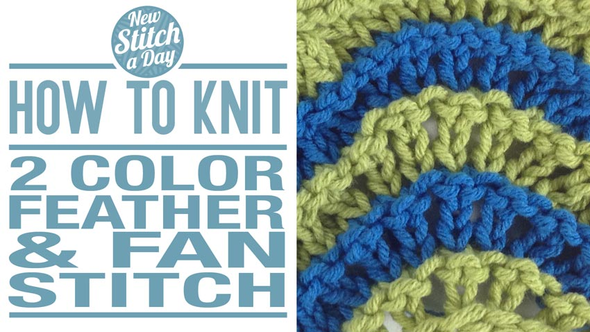 How to Knit the 2 Color Feather and Fan Stitch