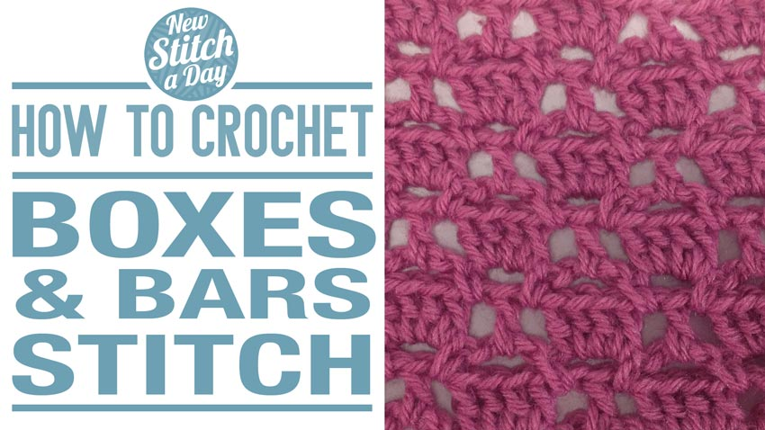 How to Crochet the Boxes and Bars Stitch