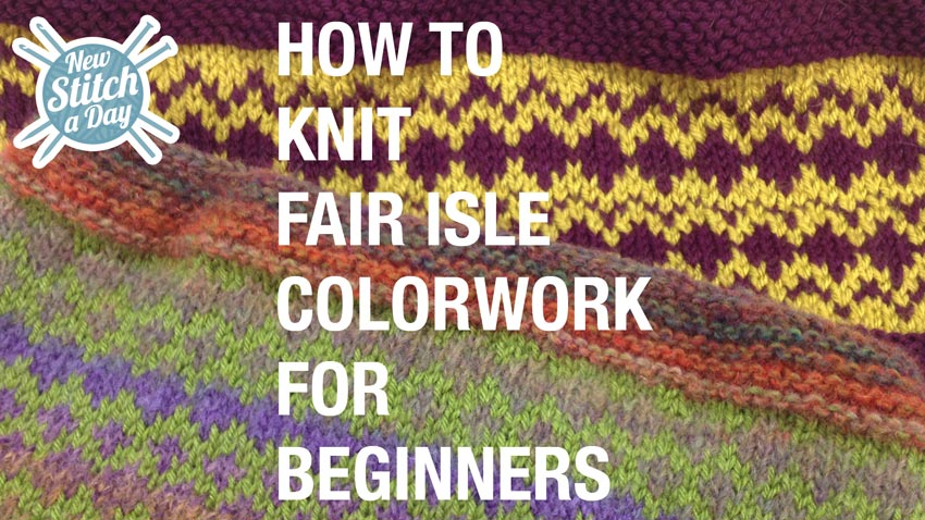 How to Knit Fair Isle Colorwork for Beginners