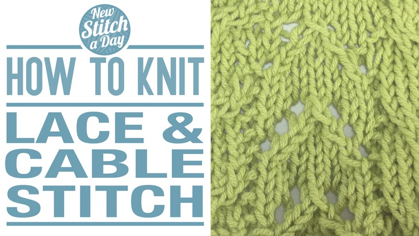 How to Knit the Lace and Cable Stitch
