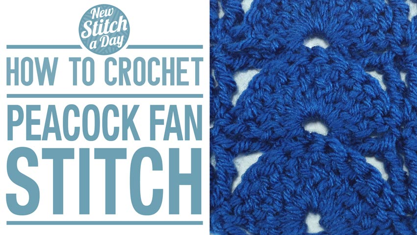 How to Crochet the Peacock Fan Stitch