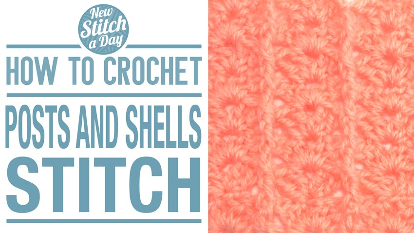 How to Crochet the Posts and Shells Stitch
