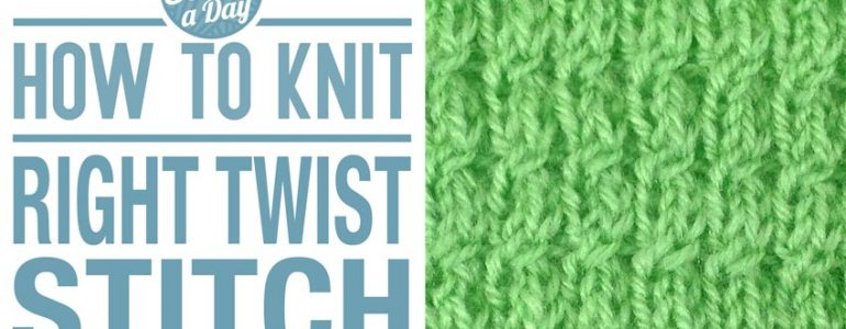 How to Knit the Right Twist Stitch