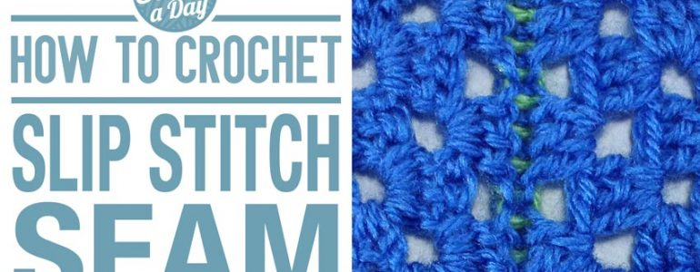 How to Crochet the Slip Stitch Seam