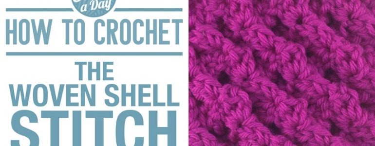 How to Crochet the Woven Shell Stitch