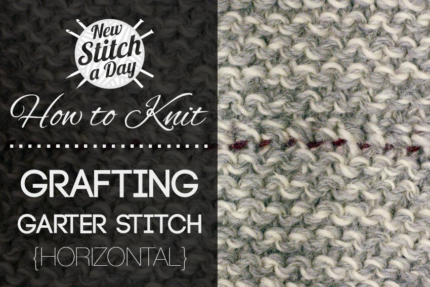 How to Knit: How to Graft Garter Stitch Horizontally NEW STITCH A DAY