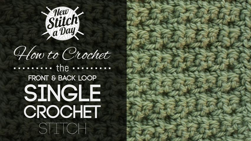 How to Crochet the Front and Back Loop Single Crochet Stitch