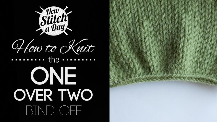 How to Knit the One Over Two Bind Off - NewStitchaDay.com