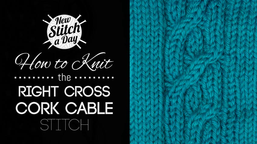 How to Knit the Right Cross Cork Cable Stitch