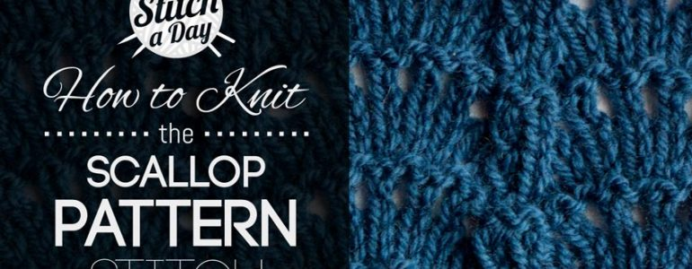 How to Knit the Scallop Pattern Stitch
