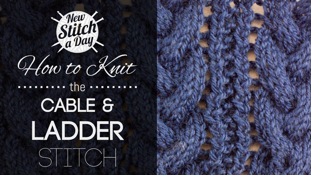 Knitting Ssk Instructions : The cable and ladder stitch knitting new