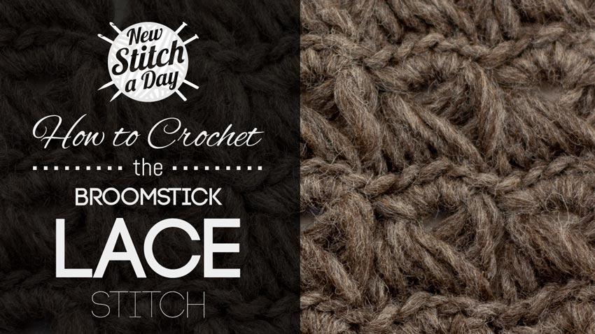 How to Crochet the Broomstick Lace Stitch - NewStitchaDay.com
