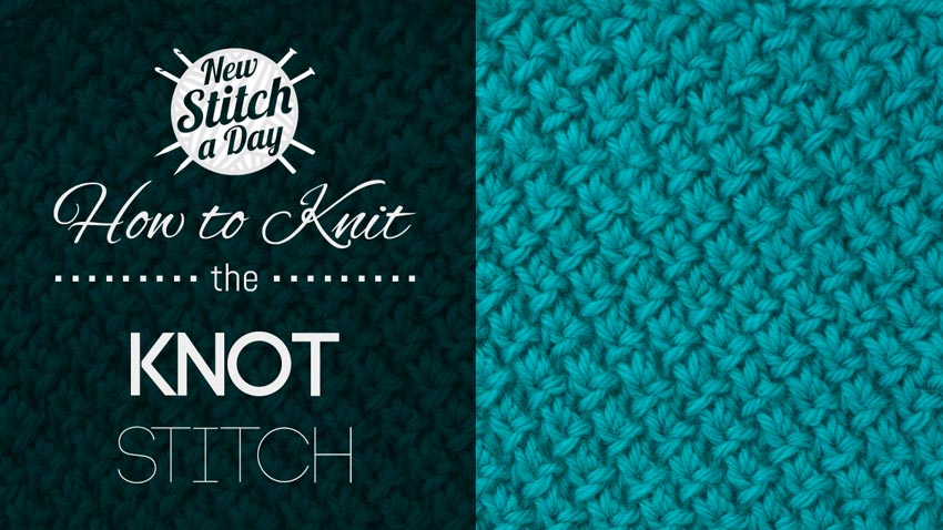Knitting Stitch Knot : The Knot Stitch :: Knitting Stitch #174 :: New Stitch A Day