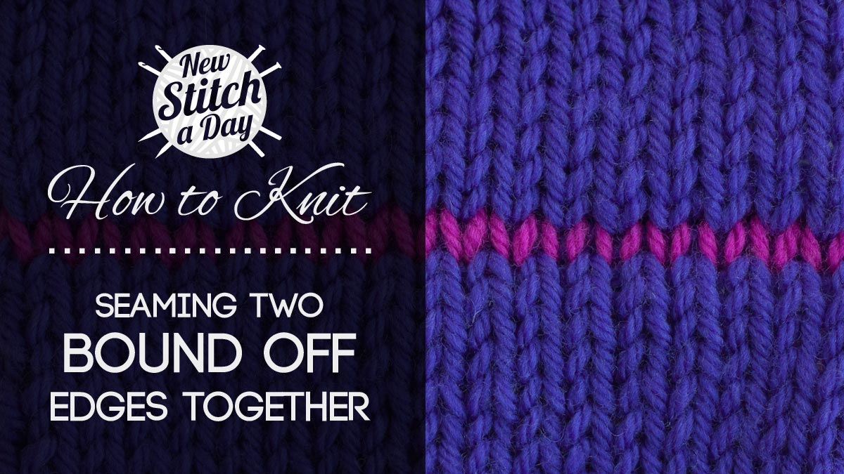 Knitting Edge Stitch For Seaming : How to knit seaming two bind off edges together