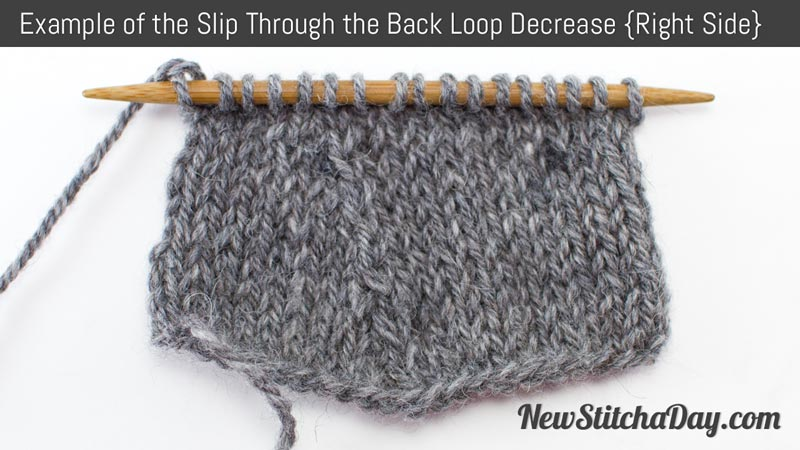 Knitting Stitches Purl Through Back Of Loop : How to Knit the Slip Through The Back Loop Decrease NEW STITCH A DAY