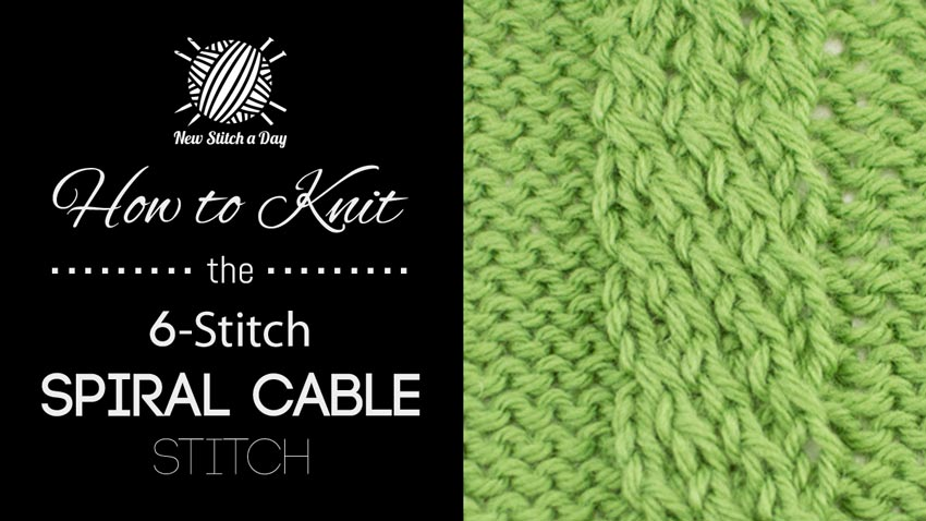 How to Knit a 6-Stitch Spiral Cable Stitch
