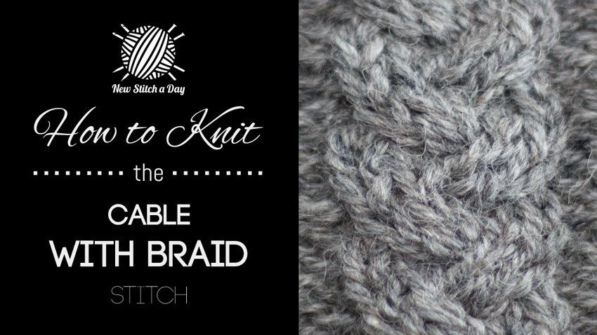 How to Knit the Cable With Braid Stitch