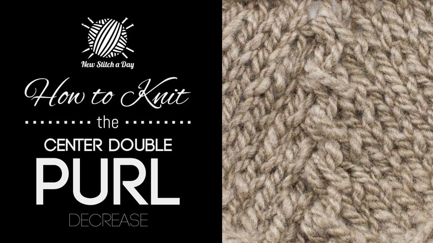 Knitting Decrease Stitches Evenly : How to Knit the Center Double Purl Decrease NEW STITCH A DAY