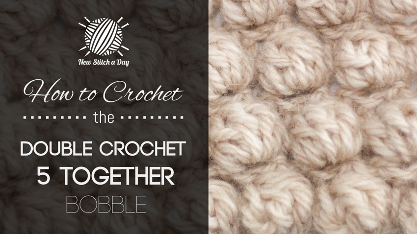 How to Crochet the Double Crochet 5 Together Bobble