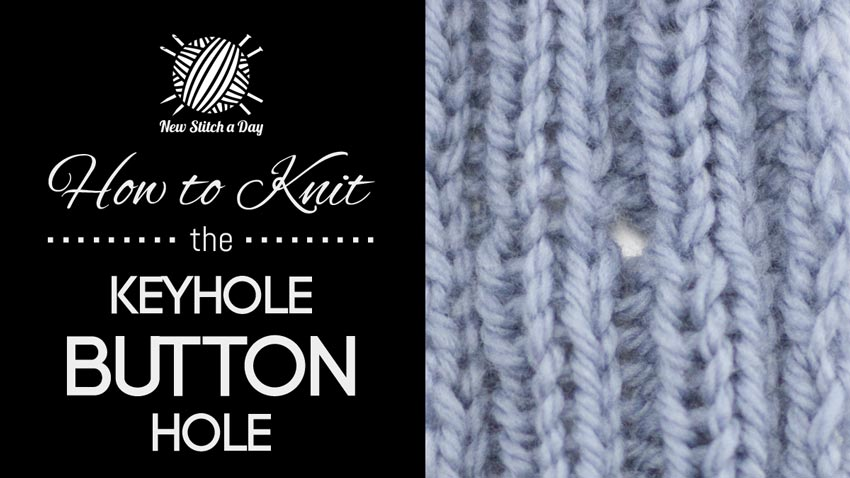 How to Knit the Keyhole Buttonhole