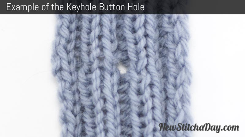 Knit Scarf Pattern With Button Hole : How to Knit the Keyhole Button Hole NEW STITCH A DAY