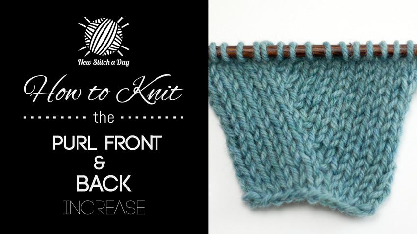 Knitting Increase Stitch In Middle Of Row : How to Knit the Purl Front and Back Increase NEW STITCH A DAY