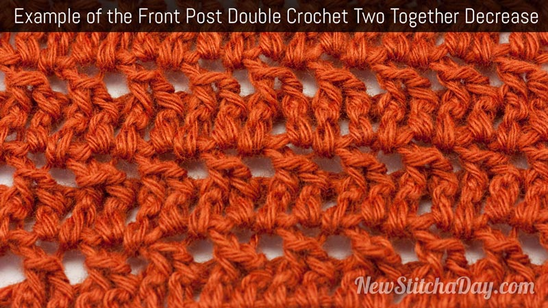 Example of the Front Post Double Crochet Two Together Decrease (Click for Larger)