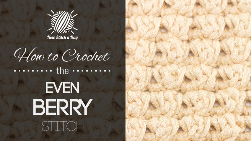 How to Crochet the Even Berry Stitch.
