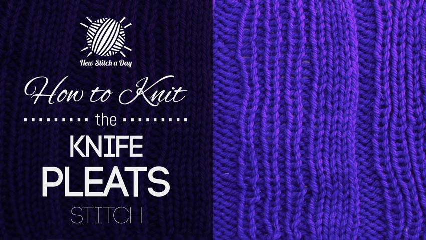 How to Knit the Knife Pleats Stitch