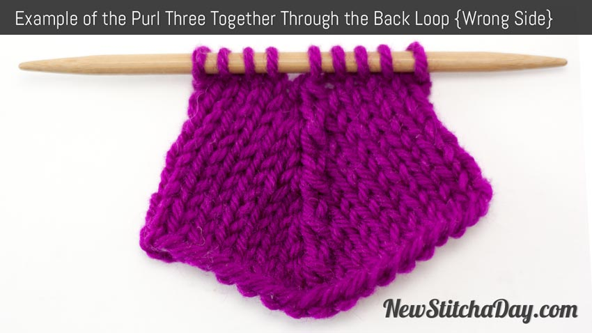 Knitting Stitches Purl Through Back Of Loop : How to Knit the Purl Three Together Through the Back Loop Double Decrease N...