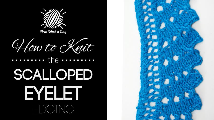 How to Knit the Scalloped Eyelet Edging.