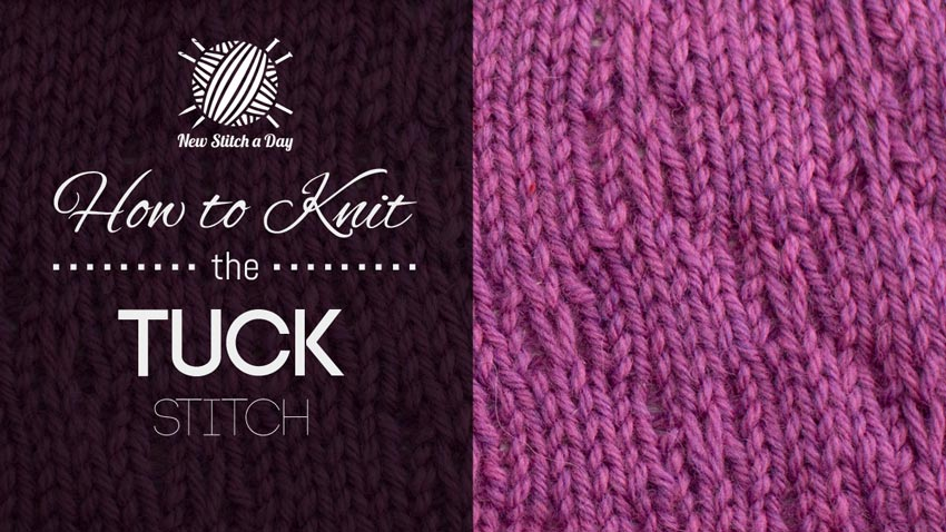 The Tuck Stitch :: Knitting Stitch #217 NEW STITCH A DAY