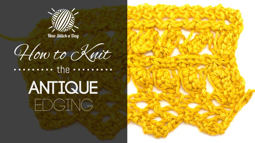 How to Knit the Antique Edging Stitch