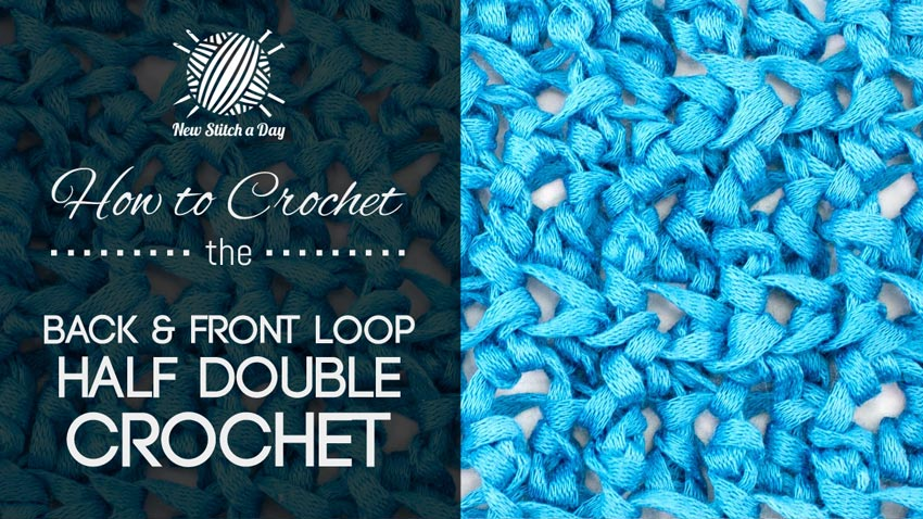 Example of the Back and Front Loop Half Double Crochet