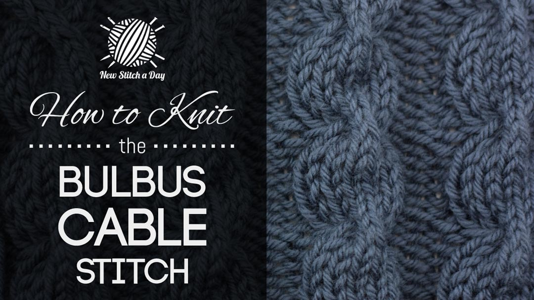 How to Knit the Bulbus Cable Stitch